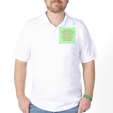 Richard wagner quotes Golf Shirt