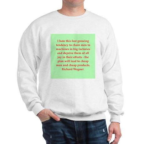 Richard wagner quotes Sweatshirt