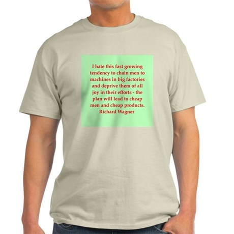 Richard wagner quotes Light T-Shirt
