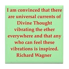 Richard wagner quotes Tile Coaster