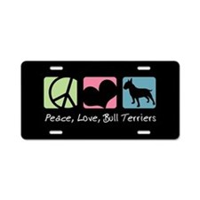 Peace, Love, Bull Terriers Aluminum License Plate