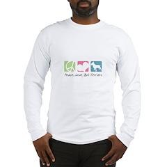 Peace, Love, Bull Terriers Long Sleeve T-Shirt