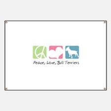 Peace, Love, Bull Terriers Banner