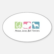 Peace, Love, Bull Terriers Sticker (Oval)