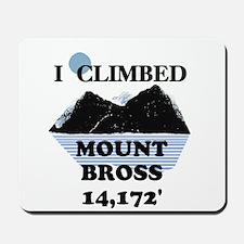 I Climbed Mount Bross Mousepad