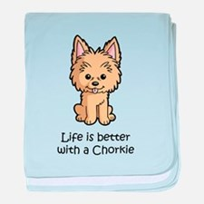 Life is better with a Chorkie baby blanket