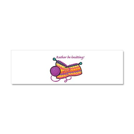 Rather Be Knitting Design Car Magnet 10 x 3