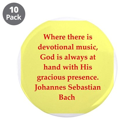 "bach quotes 3.5"" Button (10 pack)"