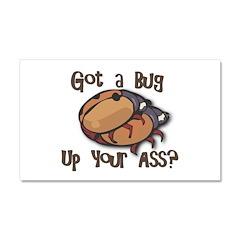 Bug up Your Ass? Car Magnet 20 x 12