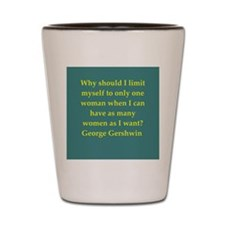 George Gershwin quotes Shot Glass