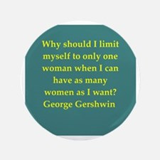 """George Gershwin quotes 3.5"""" Button"""