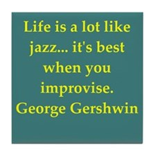 George Gershwin quotes Tile Coaster