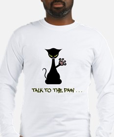 Talk To The Paw - Attitude Long Sleeve T-Shirt