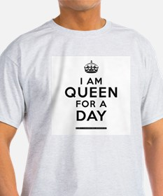 Queen For A Day T-Shirt