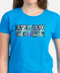 Nursing School will not Defeat Me Tee