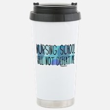 Nursing School will not Defeat Me Travel Mug