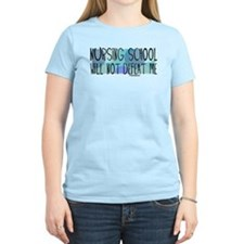 Nursing School will not Defeat Me T-Shirt