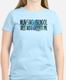 Nursing School will not Defeat Me T-Shirt