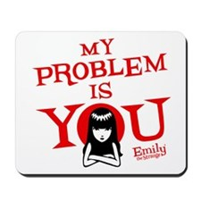 My Problem Is You Mousepad