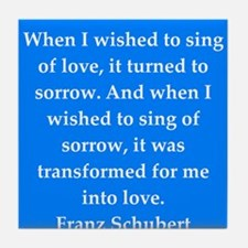 Franz Schubert quote Tile Coaster