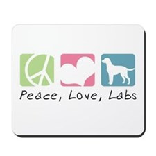Peace, Love, Labs Mousepad