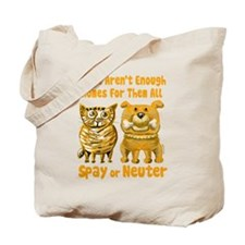 Aren't Enough Homes - Spay or Tote Bag