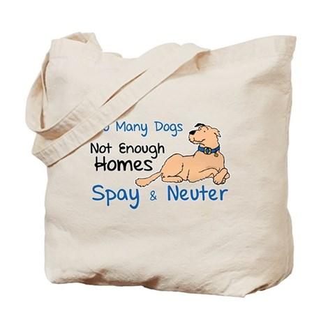 Too Many Dogs - Spay & Neuter Tote Bag