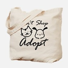 Don't Shop, Adopt Tote Bag