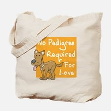 No Pedigree Required Tote Bag