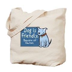 Dog Is Friendly Tote Bag