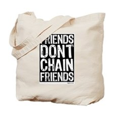 Don't Chain Dogs Tote Bag