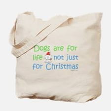 Dogs are for Life Tote Bag