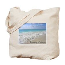 Dreaming of Cancun Tote Bag