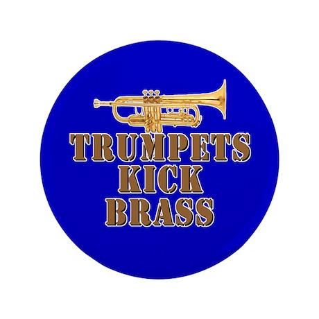 "Trumpets Kick Brass 3.5"" Button"