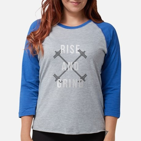 Rise and Grind Womens Baseball T-Shirt