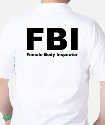 FBI Female Body Inspector Golf Shirt