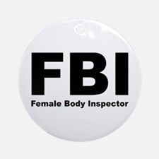FBI Female Body Inspector Ornament (Round)