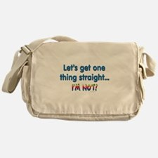 Let's get one thing straight Messenger Bag