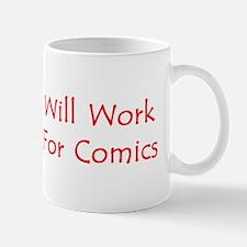 Will Work For Comics Mug