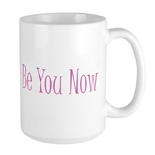 Be You Now Pink Mug