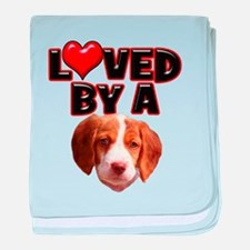 Loved by a Brittany Spaniel baby blanket
