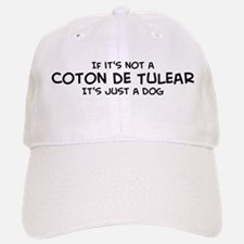 If it's not a Coton de Tulear Baseball Baseball Cap