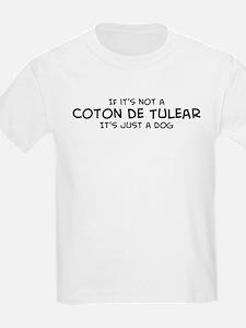 If it's not a Coton de Tulear Kids T-Shirt