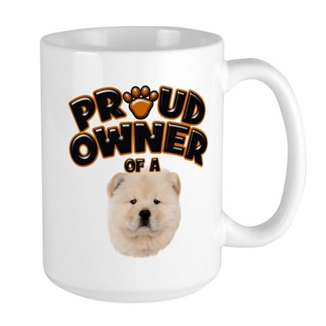 Proud Owner of a Chow Chow Large Mug