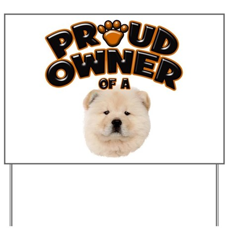 Proud Owner of a Chow Chow Yard Sign
