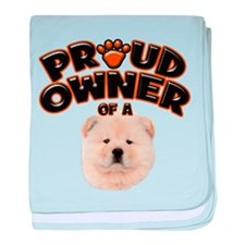 Proud Owner of a Chow Chow baby blanket