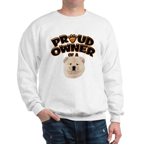 Proud Owner of a Chow Chow Sweatshirt