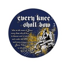 "Every Knee Shall Bow 3.5"" Button"