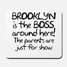 Brooklyn is the Boss Mousepad