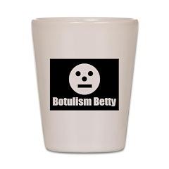 Botulism Betty Shot Glass